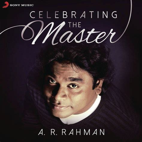 download high quality ar rahman mp3 songs a r rahman celebrating the master a r rahman