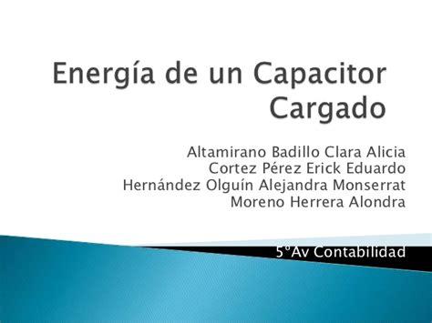 energia de un capacitor cargado