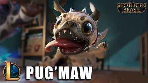 pug maw pug maw league of legends completo