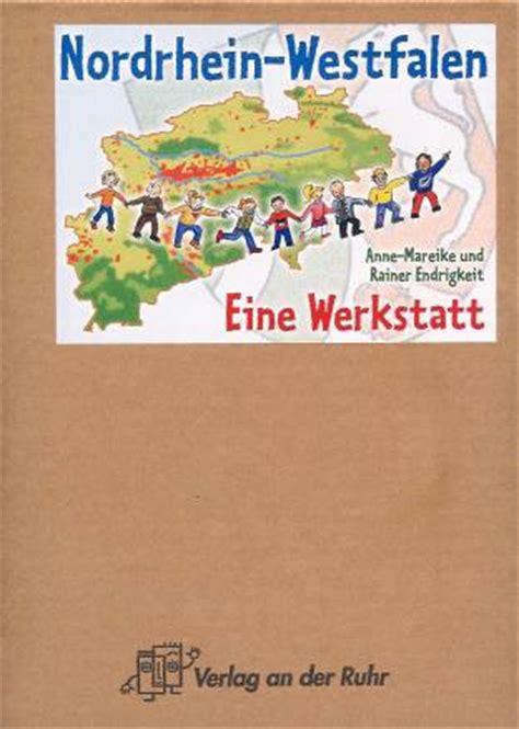 verlag werkstatt nordrhein westfalen eine werkstatt lehrerbibliothek de