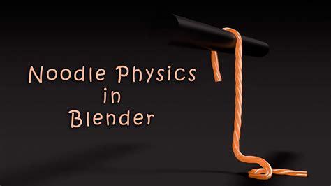 tutorial blender physics quick noodle physics in blender tutorial blendernation