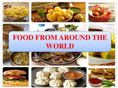 foods from around the world food around the world