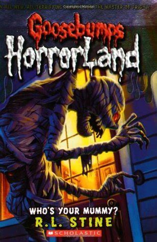 the secret bedroom rl stine who s your mummy goosebumps horrorland 6 by r l stine
