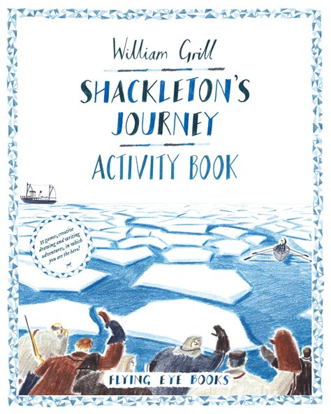 the author s journey the 10 secrets of successful authors and how you can use them to write your book books nobrow press shackleton s journey activity book