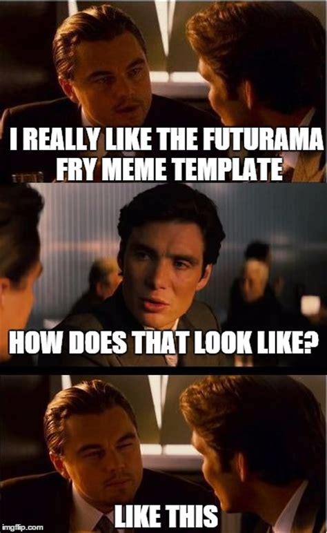 Inception Meme Generator - inception meme imgflip