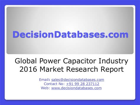 power capacitor market global power capacitor market 2016 industry trends and analysis