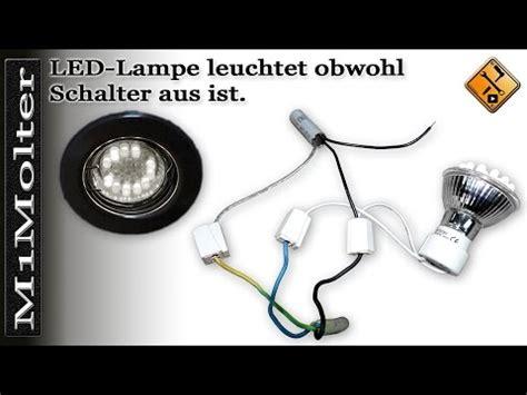 Warum Glimmen Led Len Nach neutralleiter nie schalten aber warum