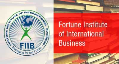 Is Fiib Is A Mba College by Fortune Institute Of International Business Mba Admissions