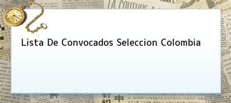 lista de convocados de la seleccion de colombia para el mundial de brasil 2014 lista de convocados seleccion colombia selecci 243 n colombia
