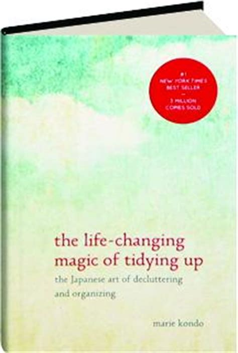 The Changing Magic Of Tidying Up The Japanese the changing magic of tidying up the japanese of decluttering and organizing