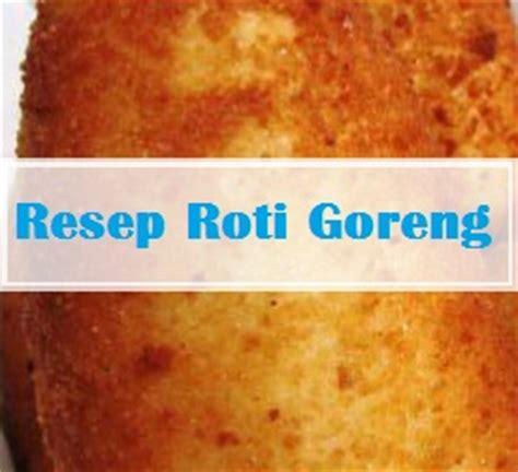 membuat roti goreng isi pisang resep roti goreng isi resep kue