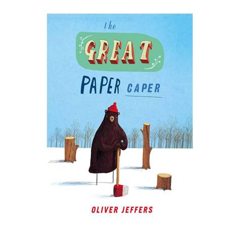 the great paper caper leo bella the great paper caper by oliver jeffers
