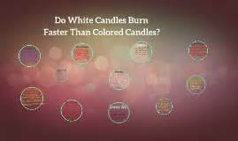 do white candles burn faster than colored candles research do white candles burn faster than colored candles by navi