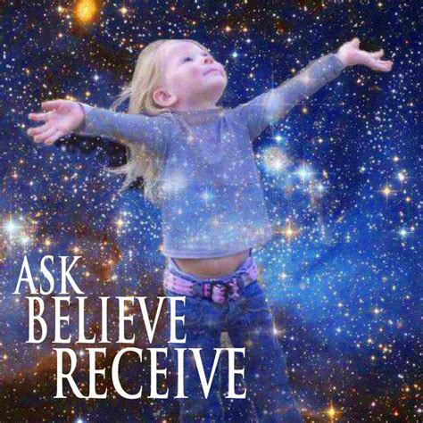 believe and receive use the 40 laws of nature to attain your deepest desires books ask believe receive walking with