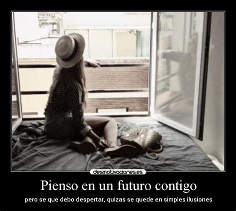 imagenes de amor un futuro contigo pienso en un futuro contigo desmotivaciones