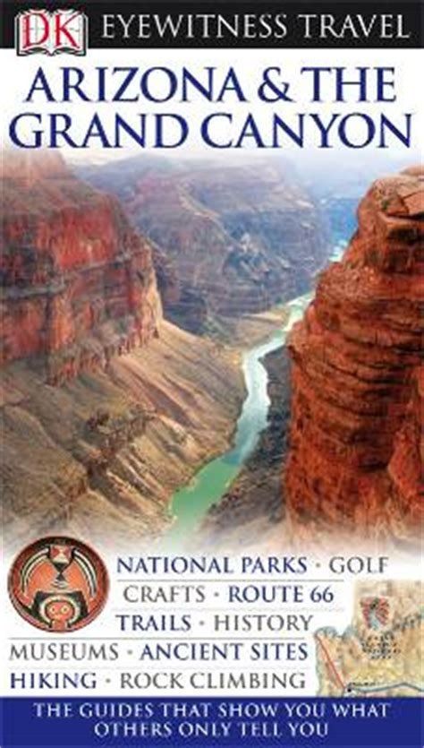 dk eyewitness travel guide arizona the grand books arizona and the grand eyewitness guide maps