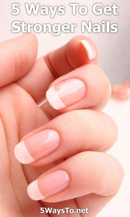 7 Nail Care Tips by 5 Ways To Get Stronger Nails 5waysto Net Nails