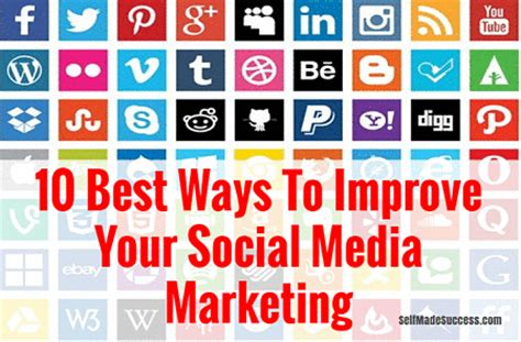 10 Ways To Improve Your Social by 10 Best Ways To Improve Your Social Media Marketing