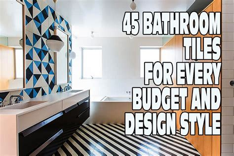 bathroom tiles for every budget and design style 45 bathroom tiles for every budget and design style