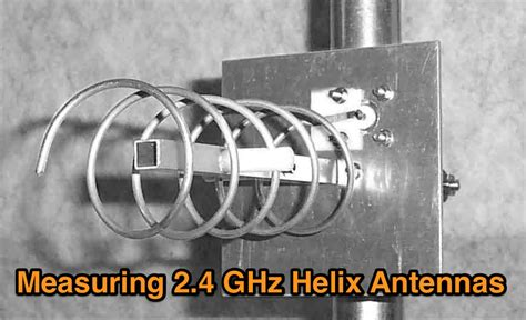 measuring 2 4 ghz helix antennas resource detail