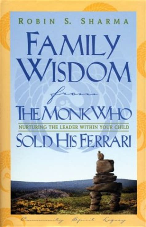 the monk who sold his reading family wisdom from the monk who sold his by robin