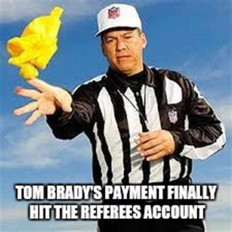 Tom Brady Meme Generator - referee imgflip