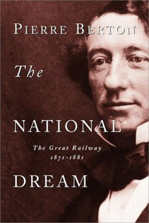 rosy john by pierre lemaitre reviews discussion the national dream the great railway 1871 1881 by pierre berton reviews discussion