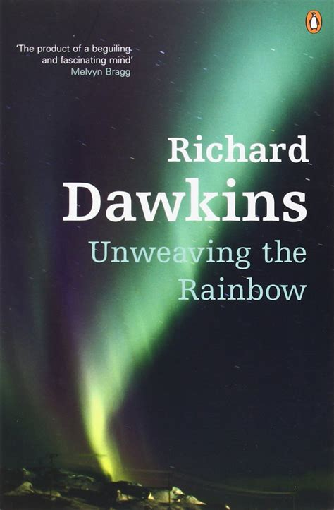 unweaving the rainbow science richard dawkins on the science of why you are lucky to be alive brain pickings