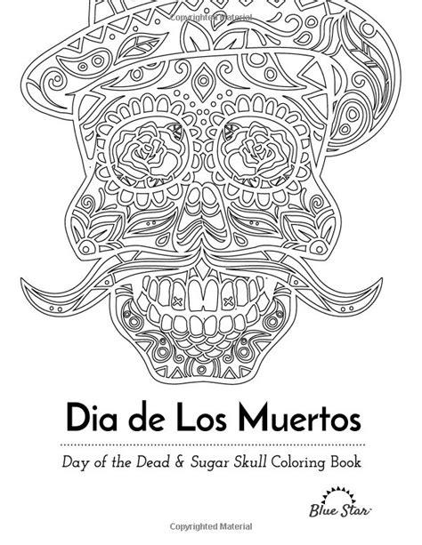 dia de los muertos coloring book 591 best skull coloring dia de los muertos images on