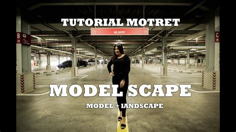 tutorial fotografi model tutorial motret model scape pengabungan dua teknik