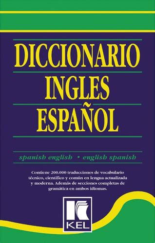 libro diccionarios escolares de espanol libro diccionario kel ingles espa 209 ol esp ingles kel facilibro