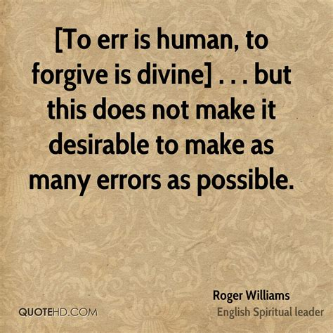 To Err Is Human To Forgive Is Essay by Roger Williams Quotes Quotehd