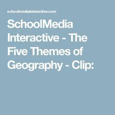 five themes of geography video clips 1000 ideas about five themes of geography on pinterest