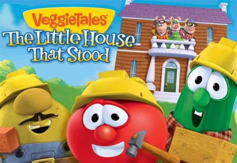 veggietales the little house that stood veggie tales quot the little house that stood quot dvd giveaway who said nothing in life is