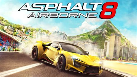 asphalt 8 airbone apk top 10 best free gameloft for android ios 2017 android mods