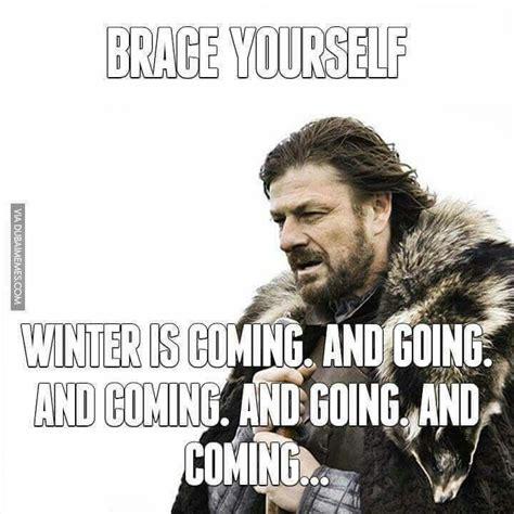 Brace Yourself Meme Snow - 1000 ideas about weather memes on pinterest snow meme