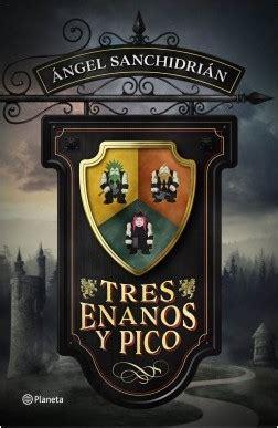 tres enanos y pico 8408171135 tres enanos y pico planeta de libros