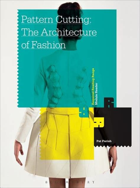 pattern cutting the architecture of fashion books pattern cutting the architecture of fashion required