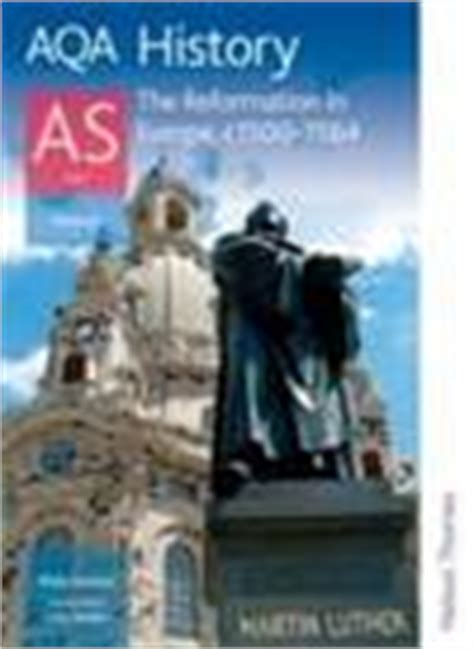 aqa history as unit 1408503123 aqa history as unit 1 reformation in europe c1500 1564 by philip stanton sally waller