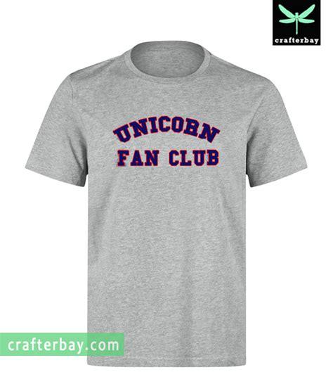 fan club t shirts unicorn fan club t shirt