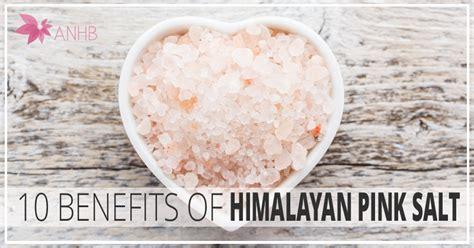 Pink Rock Salt L Benefits by 10 Benefits Of Himalayan Pink Salt Updated For 2018