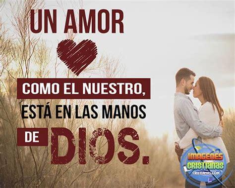 imagenes de amor de parejas cristianas imagenes cristianas reflexiones amor bonitas dios mensajes