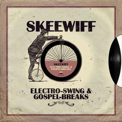 electro swing vinyl skeewiff electro swing gospel breaks file at discogs