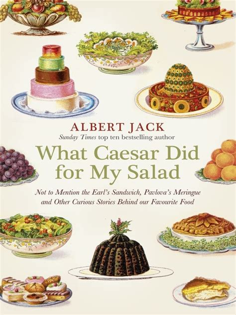 what caesar did for my salad the curious stories our favourite foods books book review what caesar did for my salad footprints