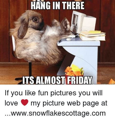 almost friday meme 25 best memes about almost friday almost friday memes