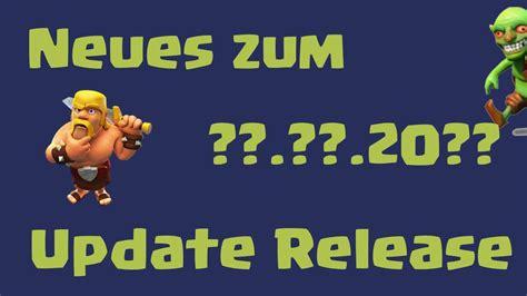 wann kommt das update für clash of clans clash of clans wann kommt das update neue infos vom 2 11