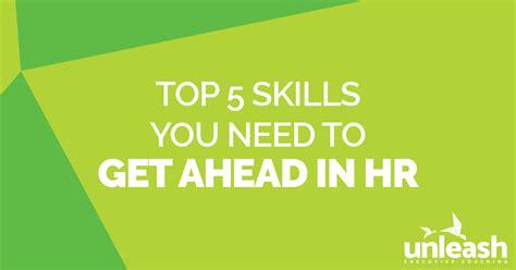 5 Skills You Need top 5 skills you need to get ahead in hr unleash