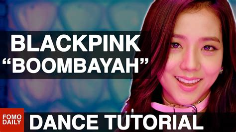 Blackpink Dance Tutorial | blackpink quot boombayah quot dance tutorial the break youtube