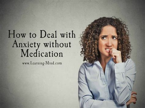 how to deal with anxiety without medication practical solutions learning mind
