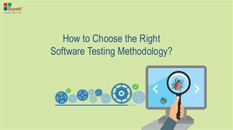 how to choose the right software testing methodology